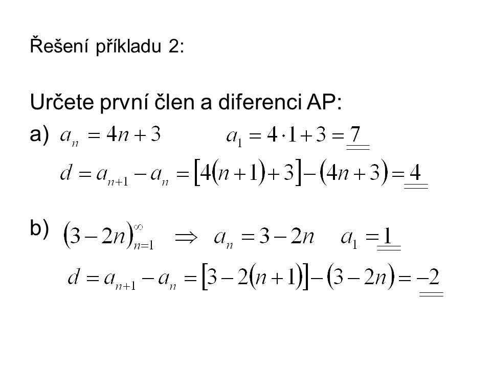 Příklad 3: Dokažte, že daná čísla tvoří tři následující členy aritmetické posloupnosti: a)log16, log 8, log 4 b)sin 60°, sin 0°, sin (- 60°)