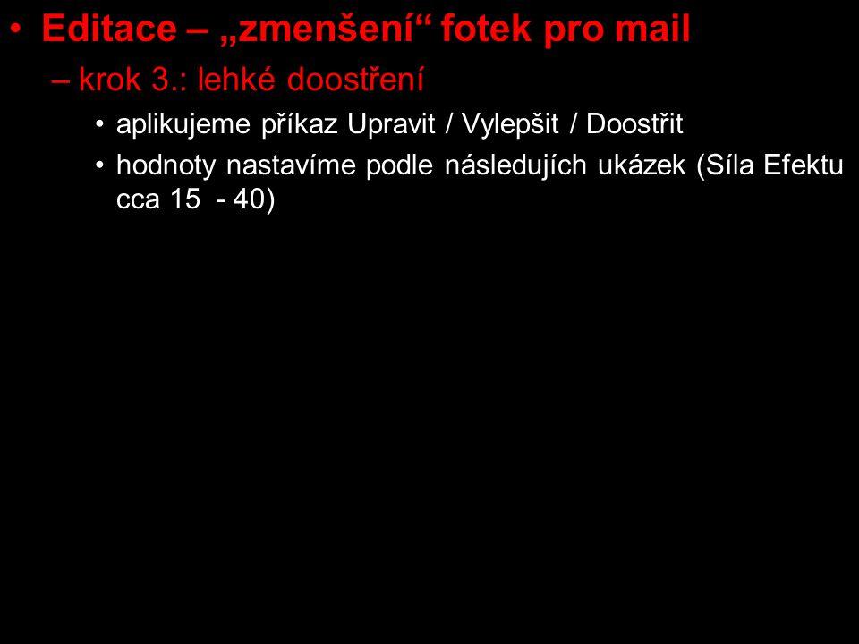 """Editace – """"zmenšení fotek pro mail –objem obrazu (konverze)"""