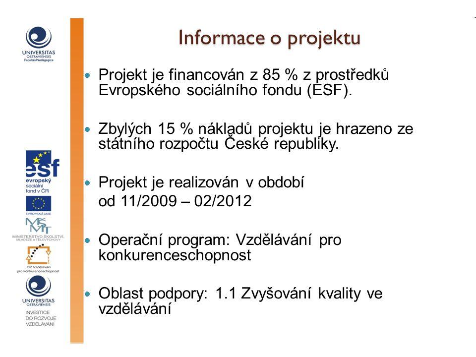 Informace o projektu Projekt je financován z 85 % z prostředků Evropského sociálního fondu (ESF).