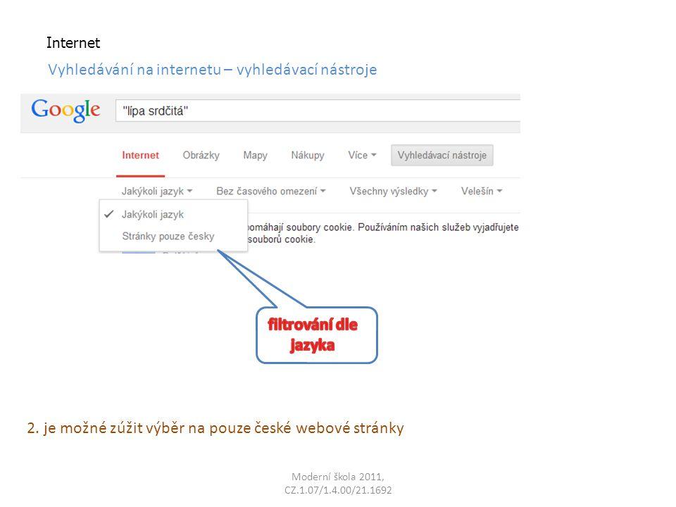 Moderní škola 2011, CZ.1.07/1.4.00/21.1692 Internet Vyhledávání na internetu – vyhledávací nástroje 2.