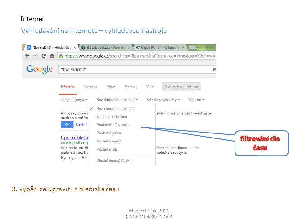 Moderní škola 2011, CZ.1.07/1.4.00/21.1692 Internet Vyhledávání na internetu – vyhledávací nástroje 3.