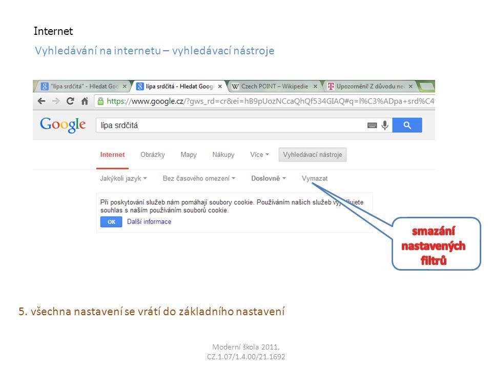 Moderní škola 2011, CZ.1.07/1.4.00/21.1692 Internet Vyhledávání na internetu – vyhledávací nástroje 5.