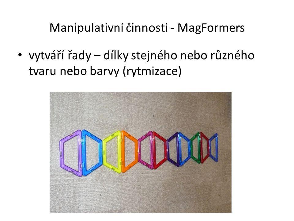 Manipulativní činnosti - MagFormers vytváří řady – dílky stejného nebo různého tvaru nebo barvy (rytmizace)