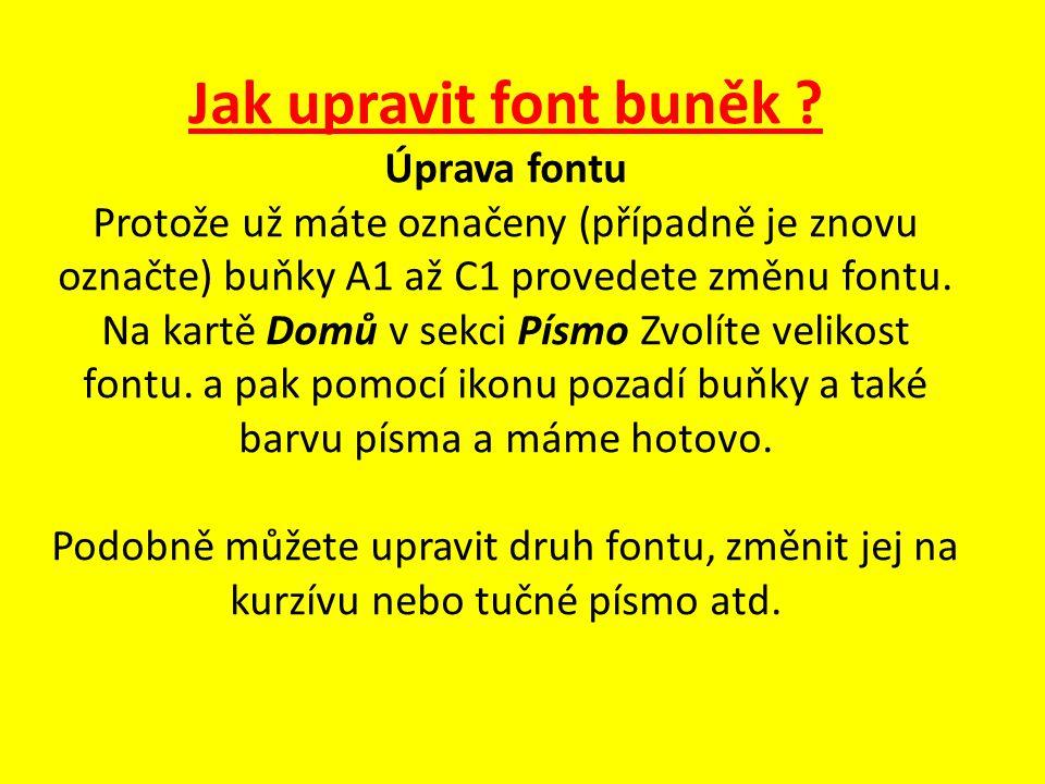 Jak upravit font buněk .