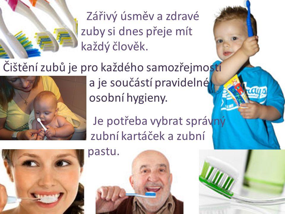Zářivý úsměv a zdravé zuby si dnes přeje mít každý člověk. Čištění zubů je pro každého samozřejmostí a je součástí pravidelné osobní hygieny. Je potře