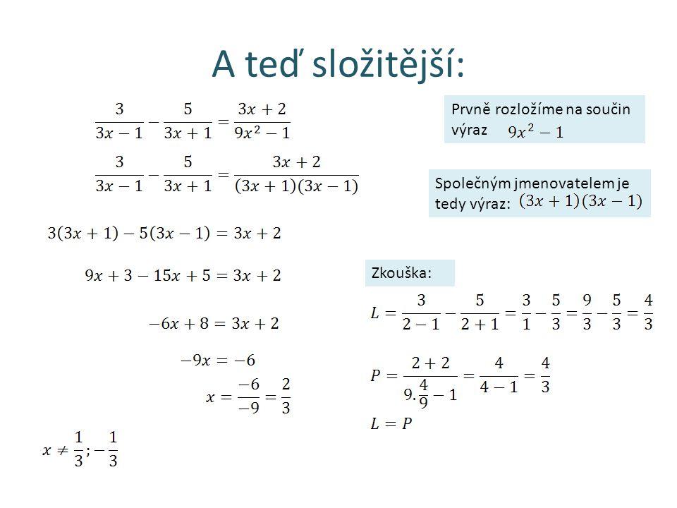 Ještě složitější rovnice: