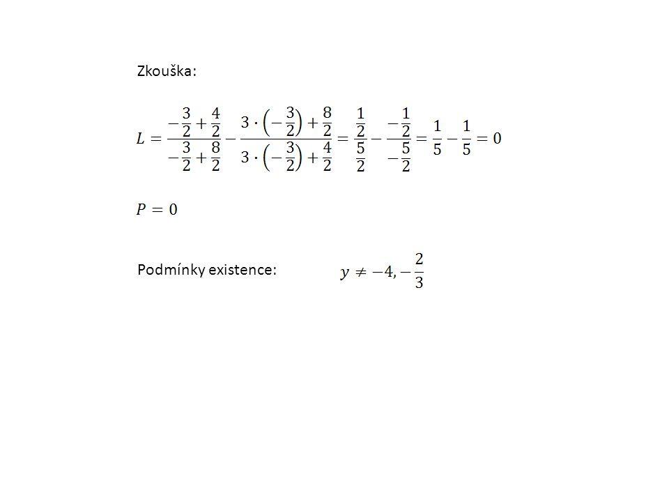Zkouška: Podmínky existence: