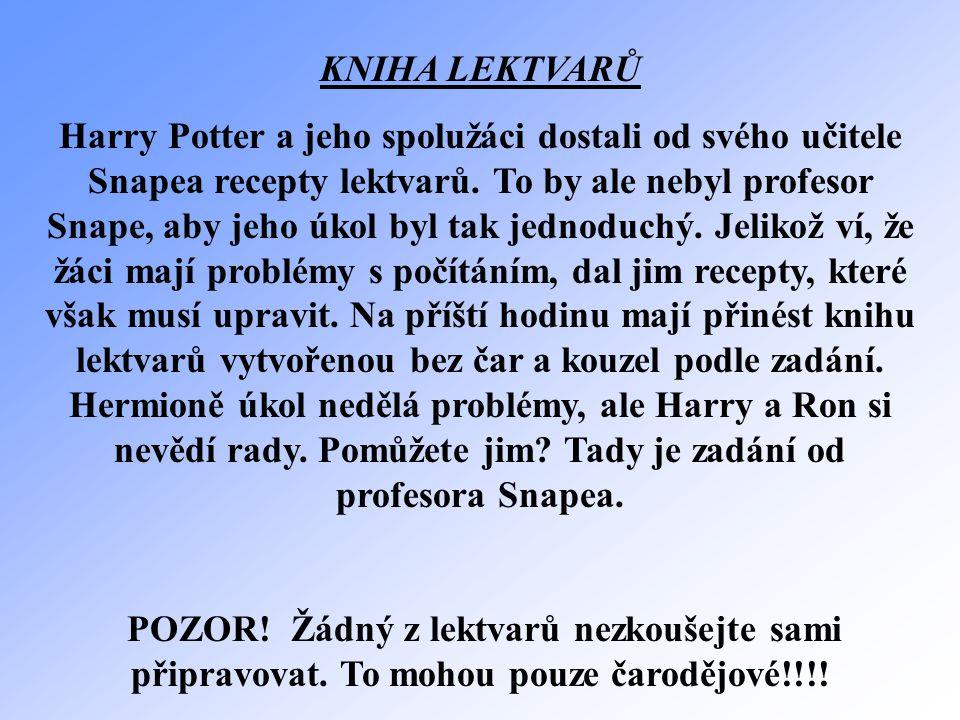 KNIHA LEKTVARŮ Harry Potter a jeho spolužáci dostali od svého učitele Snapea recepty lektvarů.