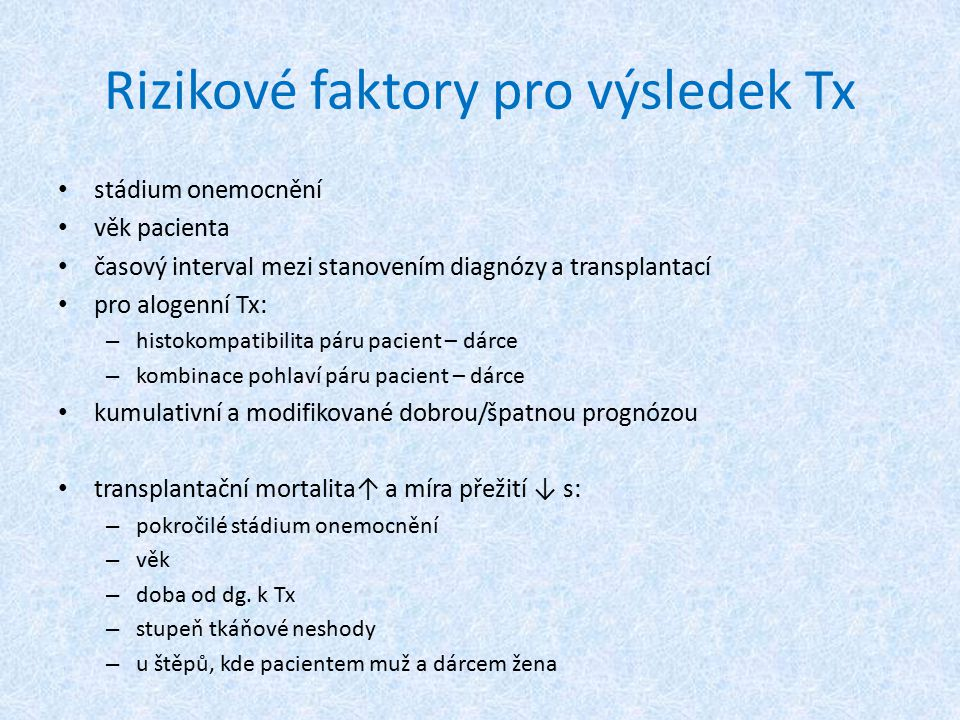 Přípravný režim fractionated TBI 12 Gy D-4..D-2 etoposide 60mg/kg D-1 GvHD profylaxe cyclosporine A targeted from D-1 ATG Fresenius 3 x 20 mg/kg D-3..D-1 methotrexate 10-10-10 mg/m 2