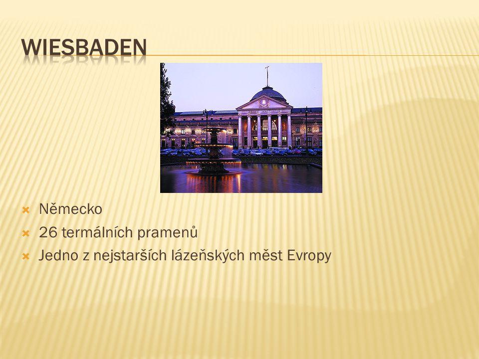  Německo  26 termálních pramenů  Jedno z nejstarších lázeňských měst Evropy