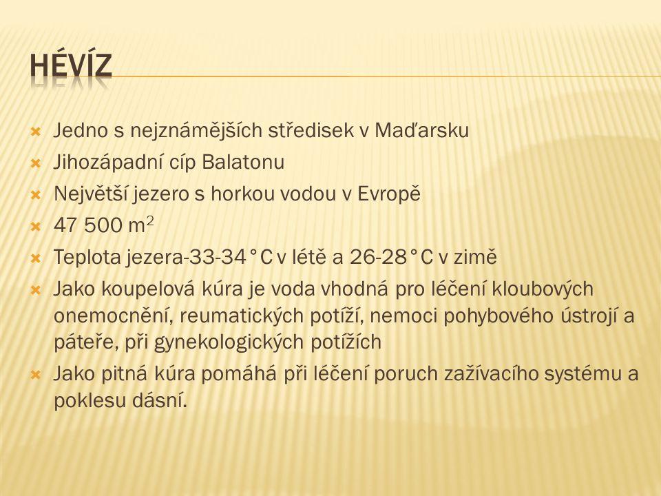  Jedno s nejznámějších středisek v Maďarsku  Jihozápadní cíp Balatonu  Největší jezero s horkou vodou v Evropě  47 500 m 2  Teplota jezera-33-34°