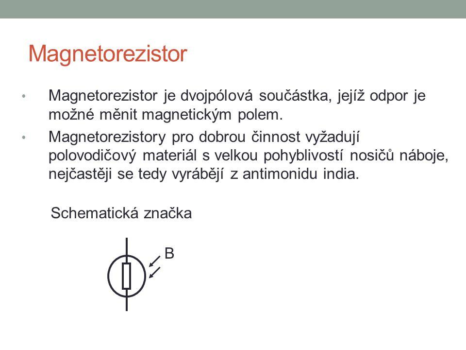 Magnetorezistor Magnetorezistor je dvojpólová součástka, jejíž odpor je možné měnit magnetickým polem. Magnetorezistory pro dobrou činnost vyžadují po