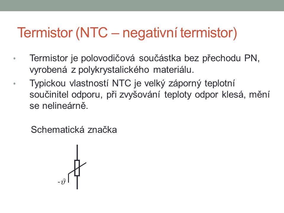 Termistor (NTC – negativní termistor) Termistor je polovodičová součástka bez přechodu PN, vyrobená z polykrystalického materiálu. Typickou vlastností