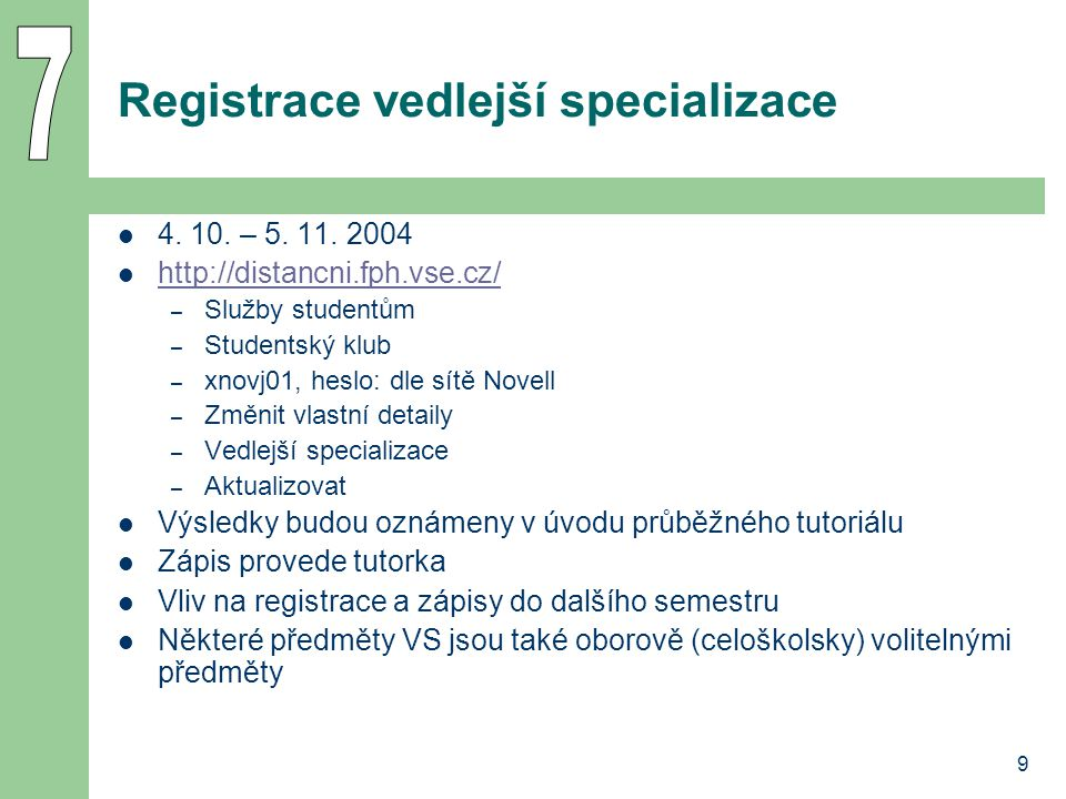 9 Registrace vedlejší specializace 4. 10. – 5. 11.