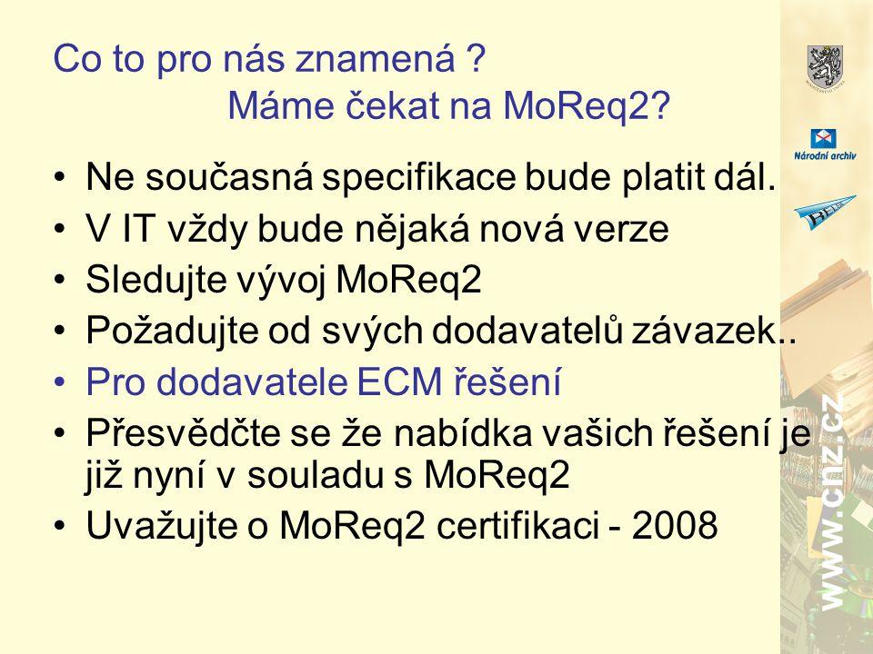 www.cnz.cz Co to pro nás znamená .Máme čekat na MoReq2.
