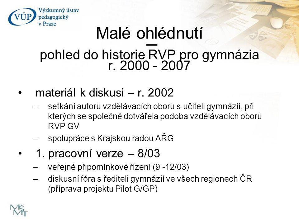 Malé ohlédnutí – pohled do historie RVP pro gymnázia r.