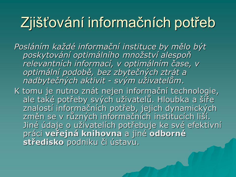 Informační bariéry = Překážky v toku informací k uživateli  Prostorové  Časové  Jazykové  Vědomostní  Komunikační  Ekonomické