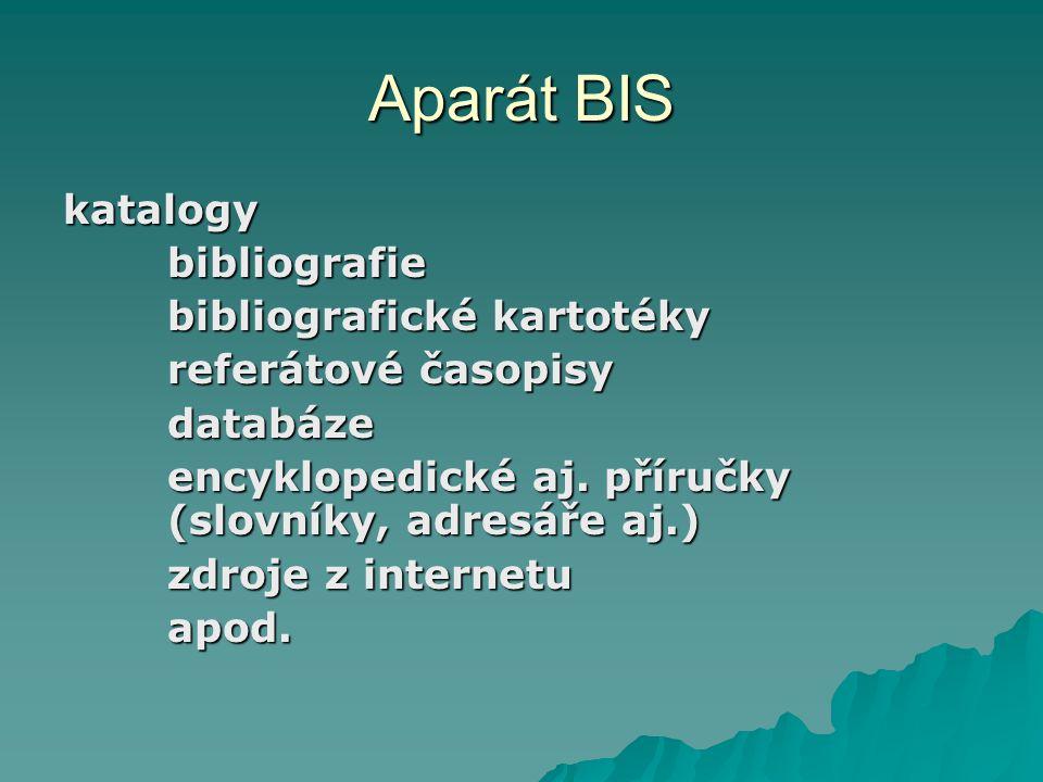 Formy BIS podle způsobu provádění:  osobně  telefonicky  písemně