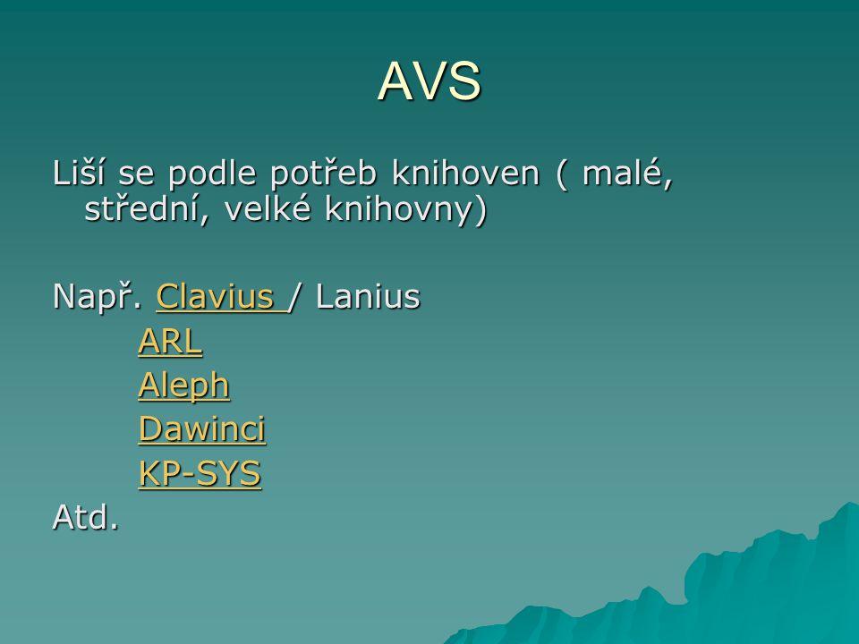 AVS  Zpracovává  Uchovává  Třídí  Vyhledává  Kombinuje  Navazuje  O dokumentu  O uživateli