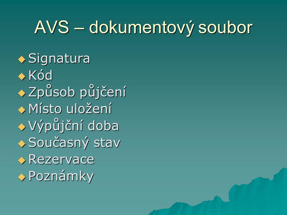 AVS – uživatelský soubor  Osobní a kontaktní údaje  Platební údaje  Výpůjčky  Požadavky  Kategorie