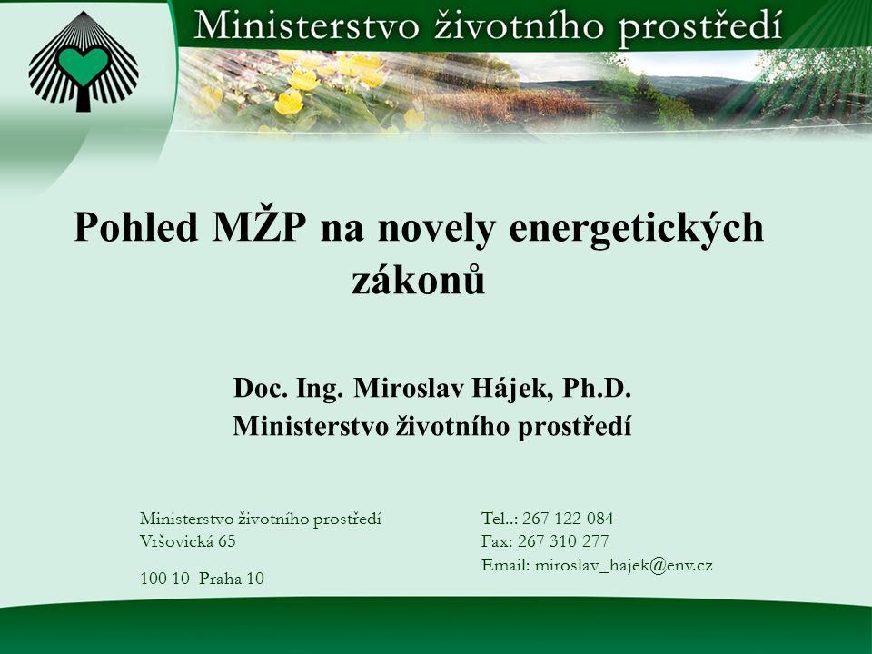Pohled MŽP na novely energetických zákonů Doc. Ing.