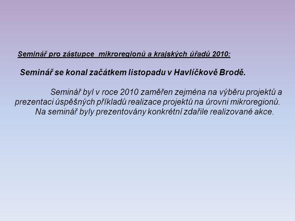 Seminář pro zástupce mikroregionů a krajských úřadů 2010: Seminář se konal začátkem listopadu v Havlíčkově Brodě.