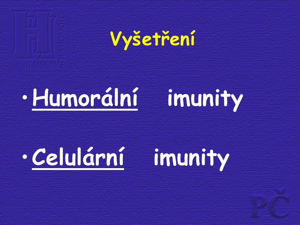 Komentář jednotlivých vyšetření (dle formuláře Ústavu imunologie FN Motol)