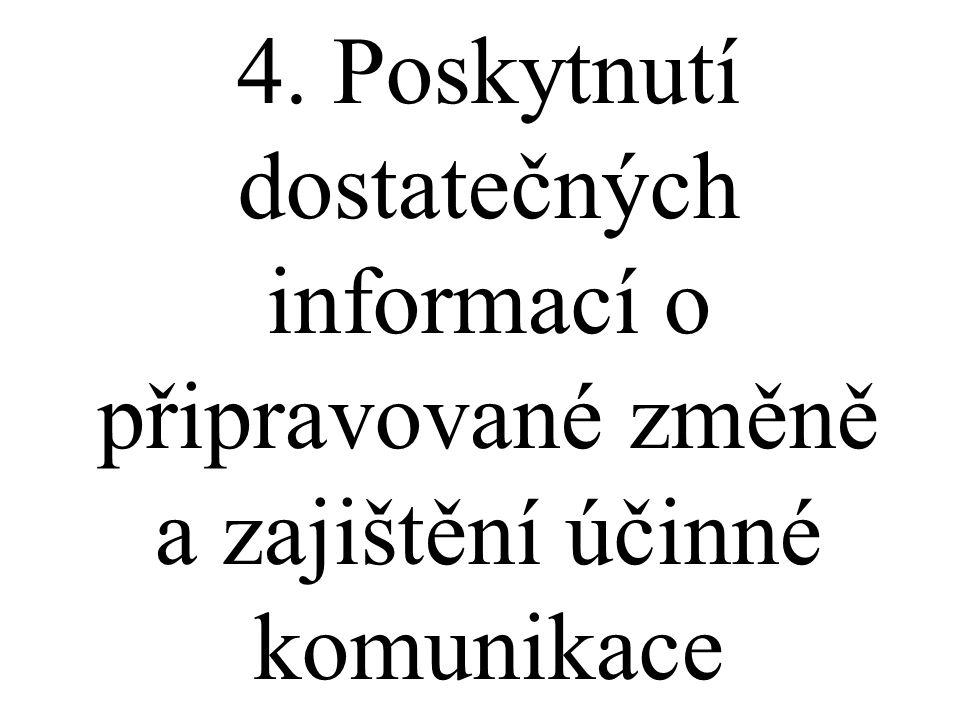 4. Poskytnutí dostatečných informací o připravované změně a zajištění účinné komunikace