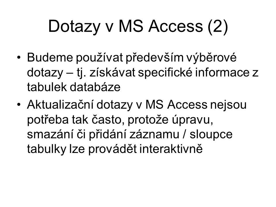 Dotazy pomocí průvodce (1) Neumožňuje zadat kritéria (omezující podmínky) – nelze např.