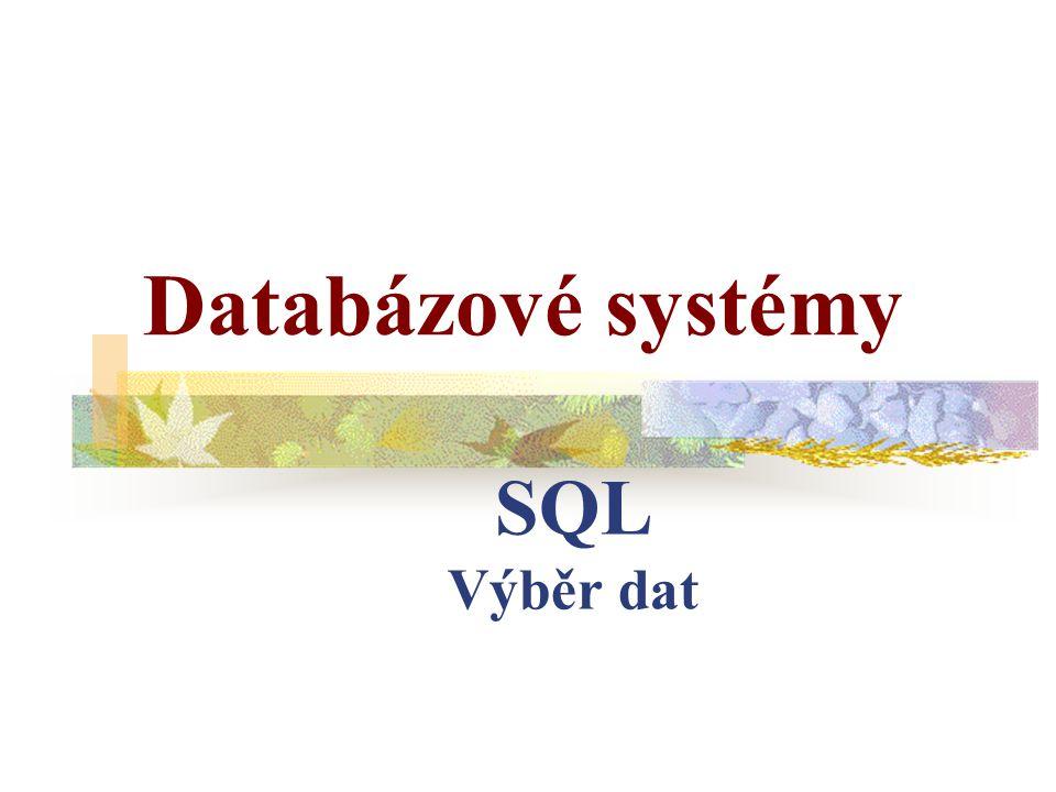 SQL Výběr dat Databázové systémy