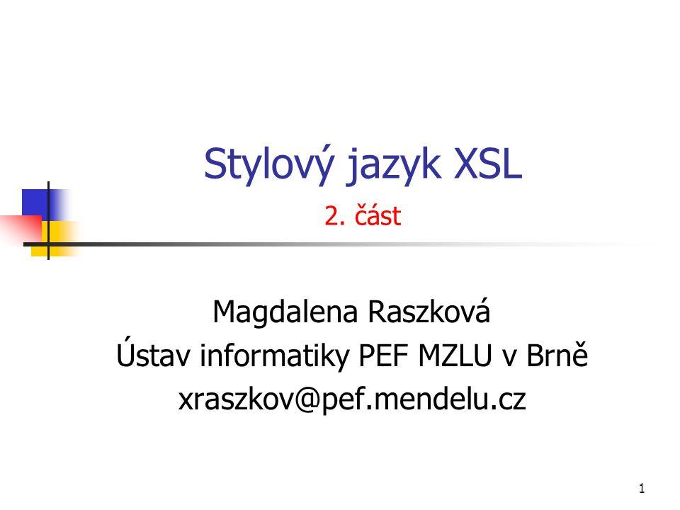 22 FOP (Formatting Object Processor) FOP nepodporuje české kódování, což lze však vyřešit úpravou konfiguračního souboru userconfig.xml (bližší popis je obsažen v dokumentaci programu) příklad transformace pomocí procesoru FOP fop –c c:fop\conf\userconfig.xml -fo kurz.fo -pdf kurz.pdf fop –c c:fop\conf\userconfig.xml -xsl kurz.xsl -xml kurz.xml –pdf kurz.pdf zdrojový XML dokumentXSL-FO styl název cílového dokumentudokument s formátovacími objekty název cílového dokumentu nebo