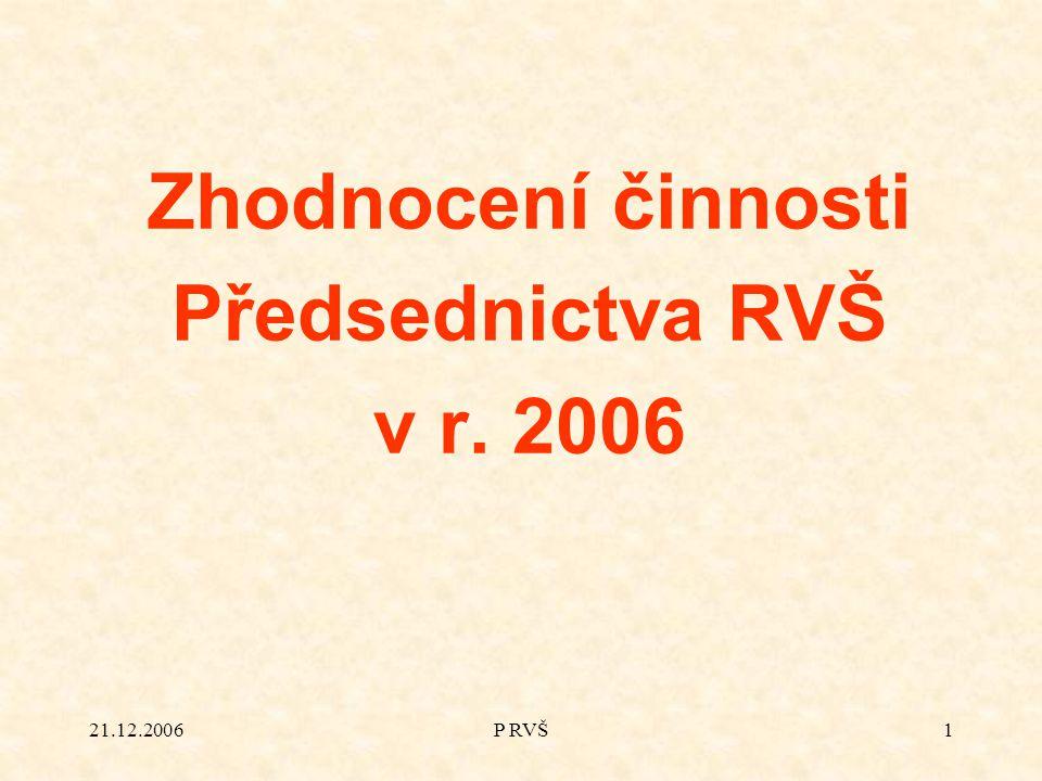 21.12.2006P RVŠ1 Zhodnocení činnosti Předsednictva RVŠ v r. 2006