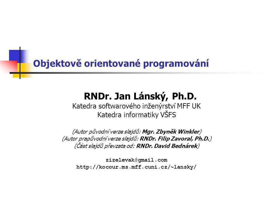 Objektově orientované programování RNDr.Jan Lánský, Ph.D.