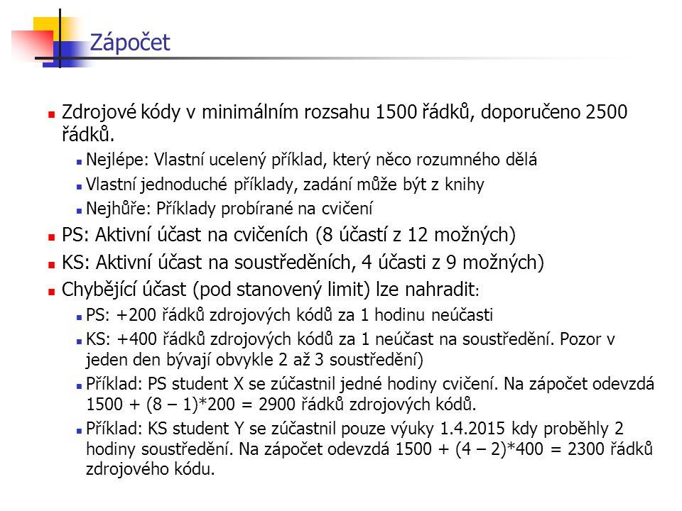 Zápočet Zdrojové kódy v minimálním rozsahu 1500 řádků, doporučeno 2500 řádků.