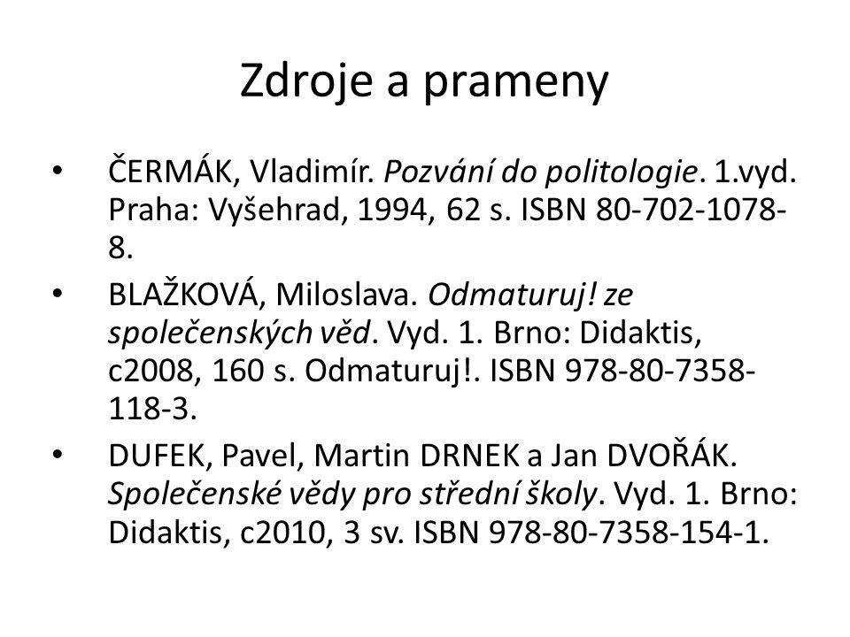 Zdroje a prameny ČERMÁK, Vladimír. Pozvání do politologie.
