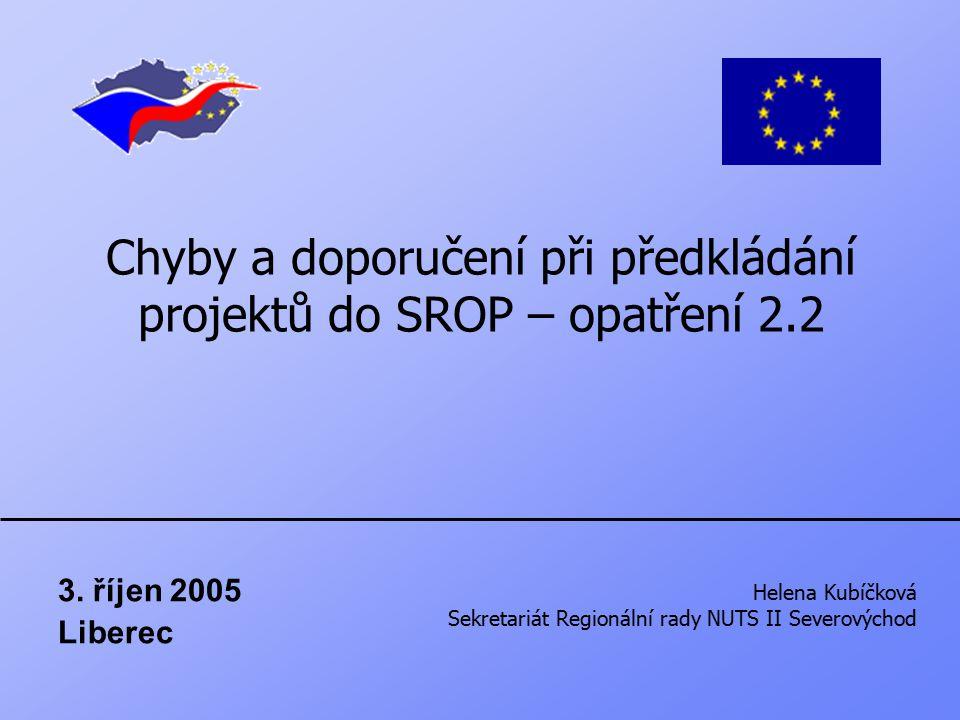 Chyby a doporučení při předkládání projektů do SROP – opatření 2.2 3.