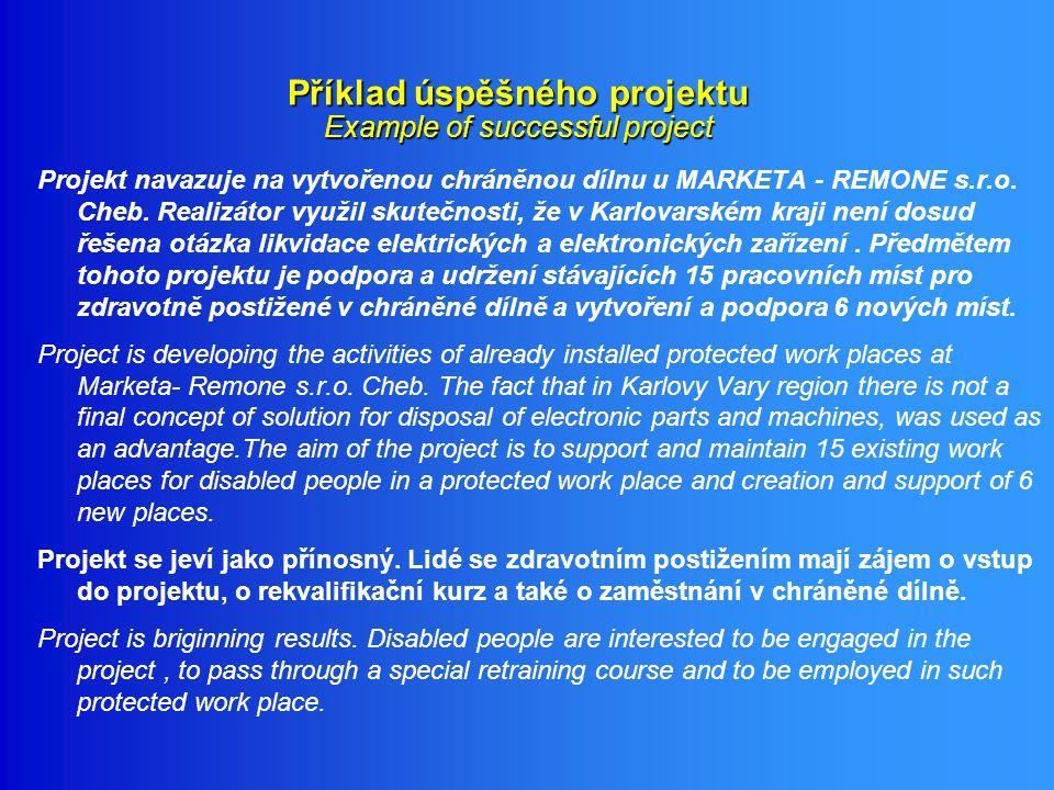 Projekt navazuje na vytvořenou chráněnou dílnu u MARKETA - REMONE s.r.o. Cheb. Realizátor využil skutečnosti, že v Karlovarském kraji není dosud řešen