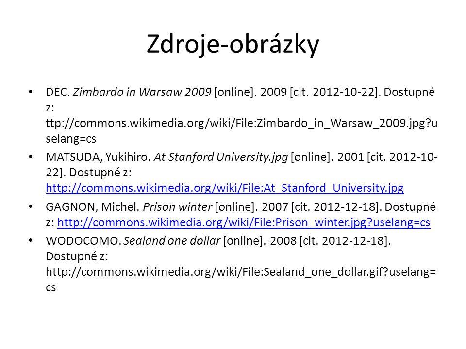 Zdroje-obrázky DEC. Zimbardo in Warsaw 2009 [online]. 2009 [cit. 2012-10-22]. Dostupné z: ttp://commons.wikimedia.org/wiki/File:Zimbardo_in_Warsaw_200