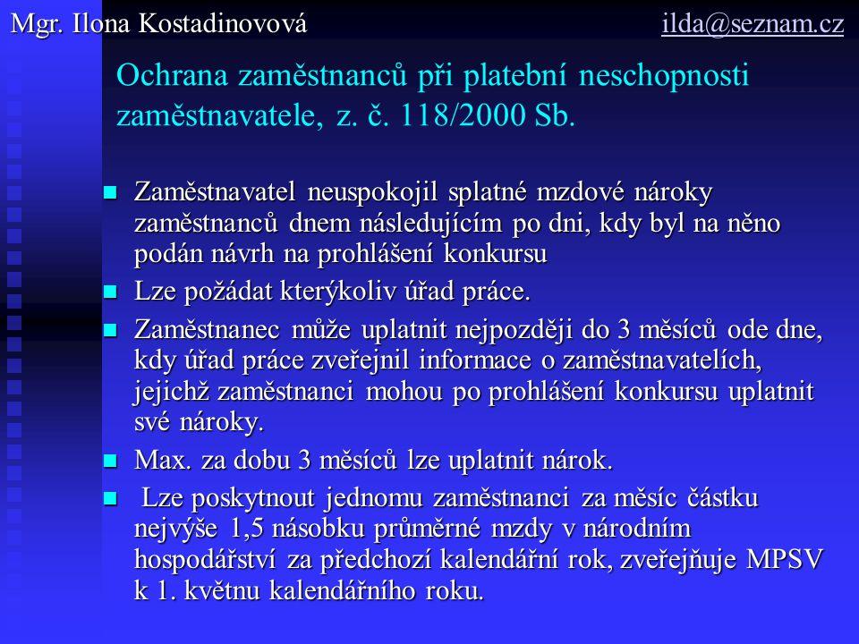 Ochrana zaměstnanců při platební neschopnosti zaměstnavatele, z. č. 118/2000 Sb. Zaměstnavatel neuspokojil splatné mzdové nároky zaměstnanců dnem násl