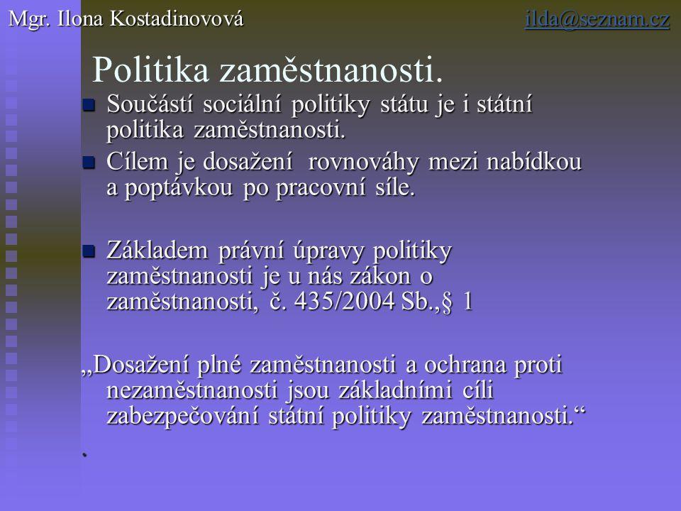 Politika zaměstnanosti. Součástí sociální politiky státu je i státní politika zaměstnanosti. Součástí sociální politiky státu je i státní politika zam