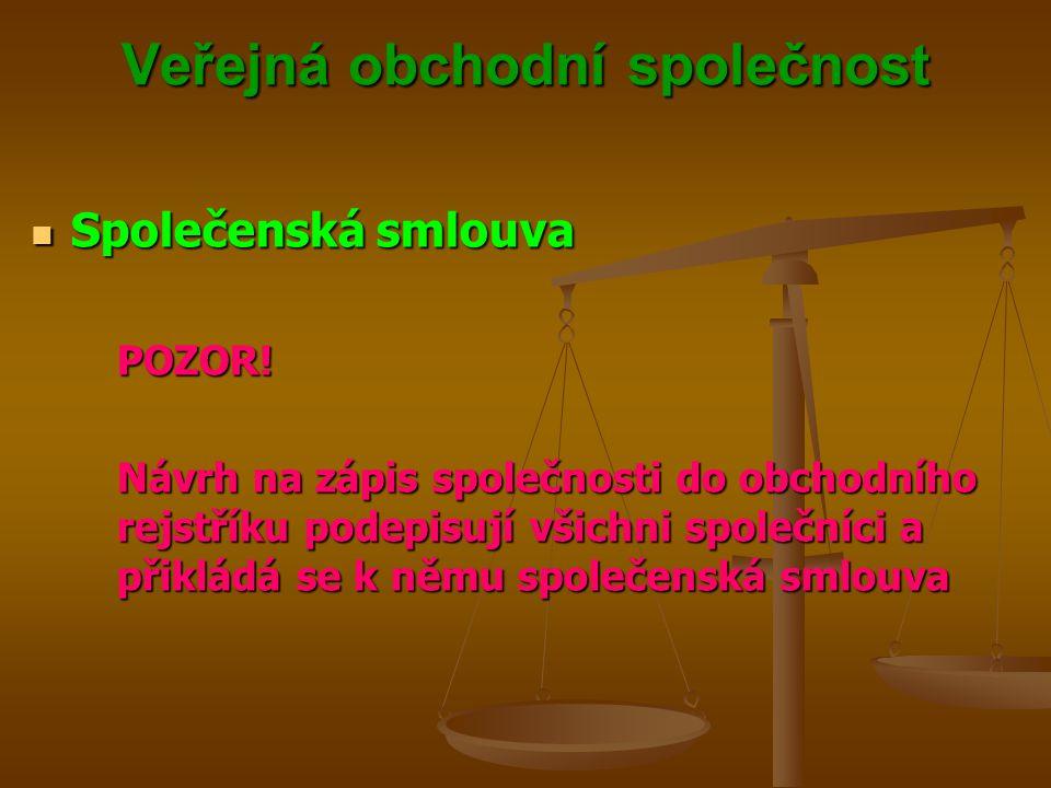 Veřejná obchodní společnost Společenská smlouva Společenská smlouvaPOZOR! Návrh na zápis společnosti do obchodního rejstříku podepisují všichni společ