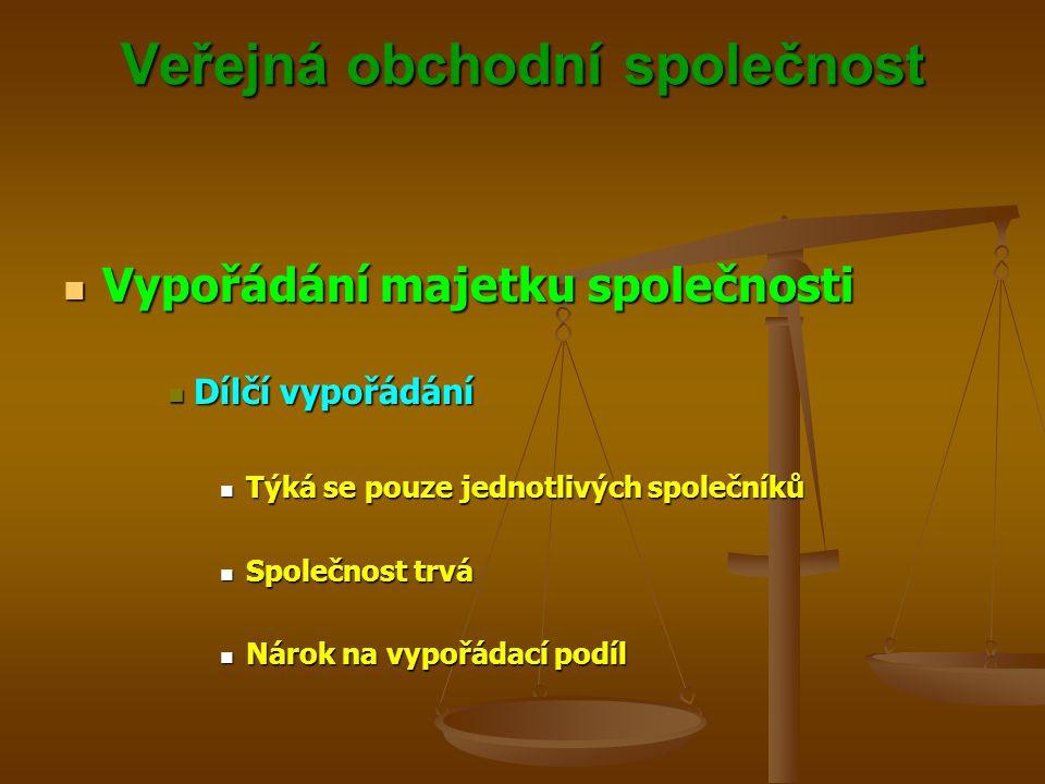 Veřejná obchodní společnost Vypořádání majetku společnosti Vypořádání majetku společnosti Dílčí vypořádání Dílčí vypořádání Týká se pouze jednotlivých