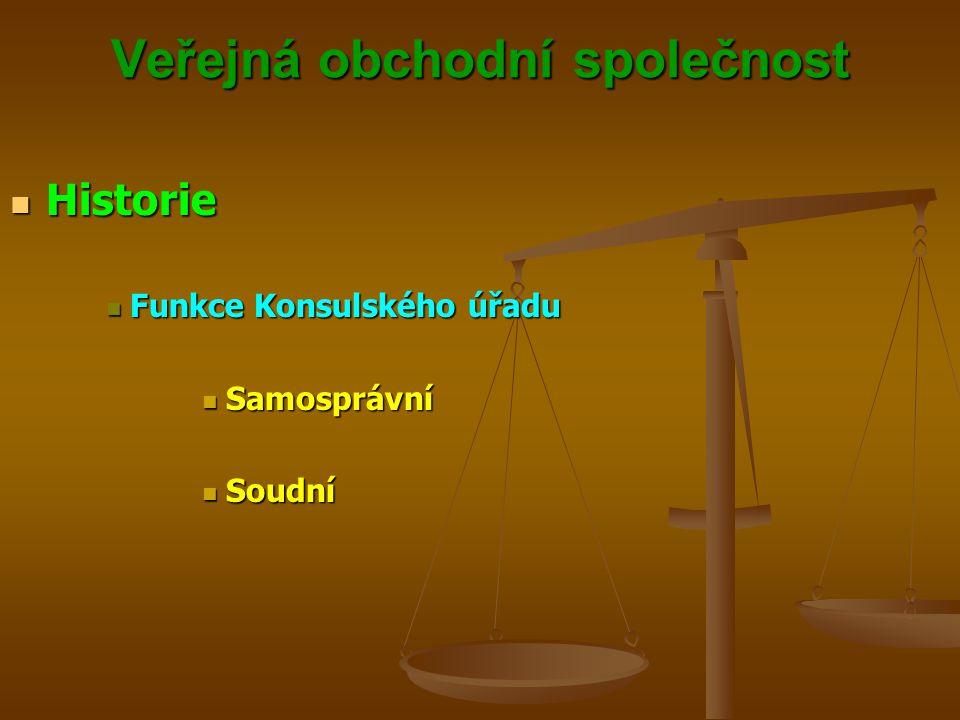Veřejná obchodní společnost Označení právní formy Označení právní formy Veřejná obchodní společnost Veřejná obchodní společnost Veř.