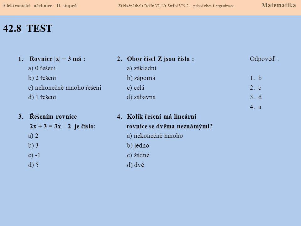 42.8 TEST 1.Rovnice |x| = 3 má : 2.