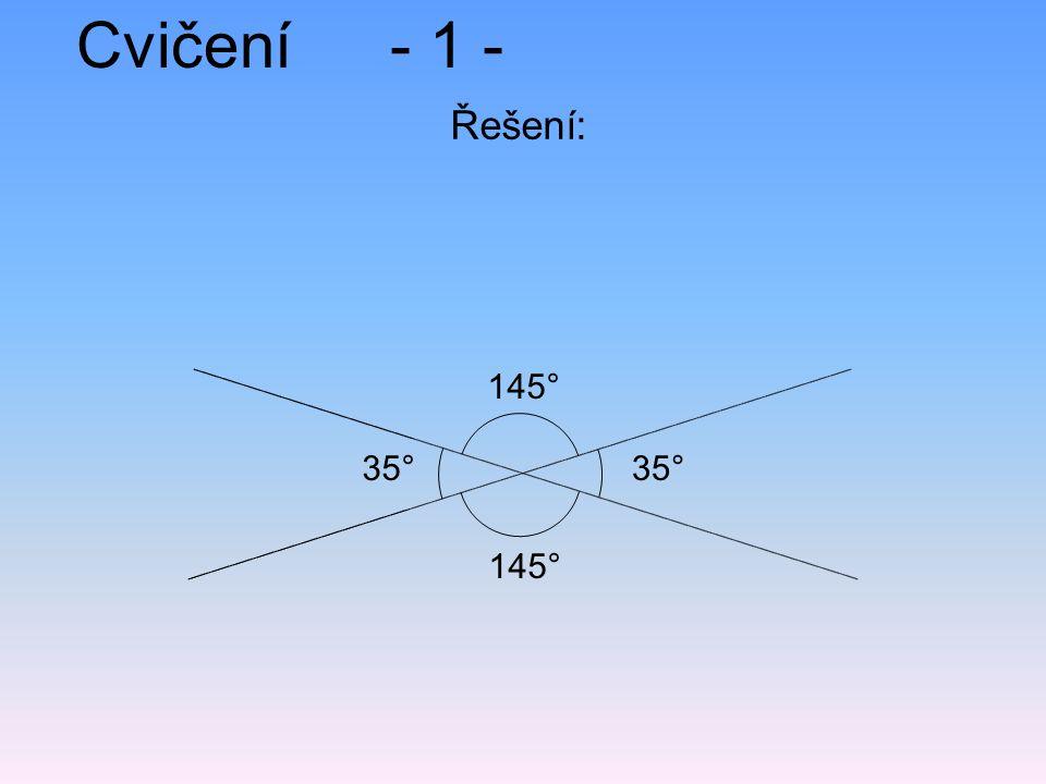 Cvičení- 1 - Řešení: 35° 145° 35°