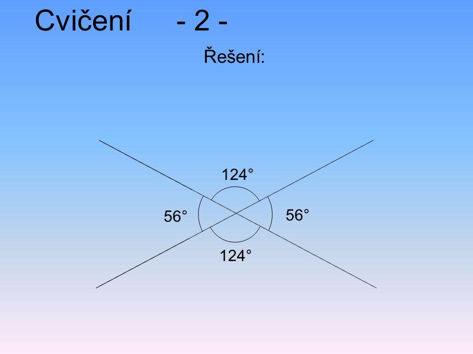 Cvičení- 2 - Řešení: 56° 124° 56° 124°