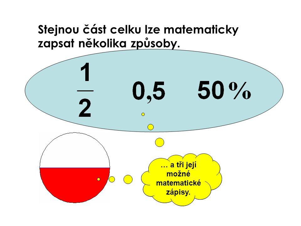 Stejnou část celku lze matematicky zapsat několika způsoby. Půlka, polovina... … a tři její možné matematické zápisy.