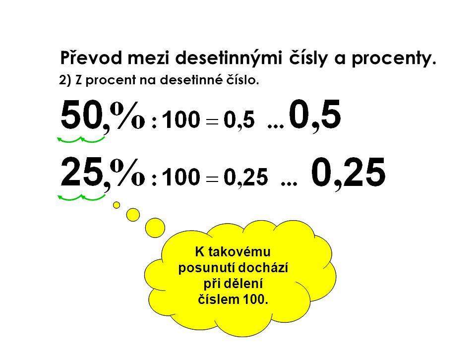 V matematickém vyjádření pomocí desetinného čísla dochází v číselné hodnotě oproti zápisu pomocí procent k posunu desetinné čárky o dvě místa doleva.