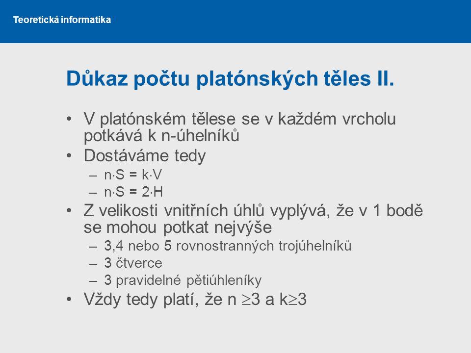 Teoretická informatika Důkaz počtu platónských těles II.