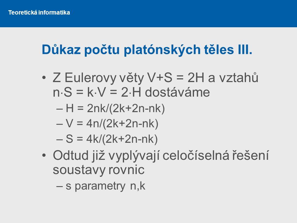 Teoretická informatika Důkaz počtu platónských těles III.